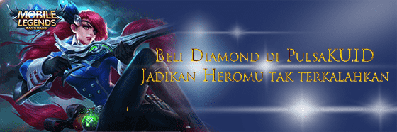 Cara Beli Diamond dan Starlight Mobile Legend Di PulsaKU.ID