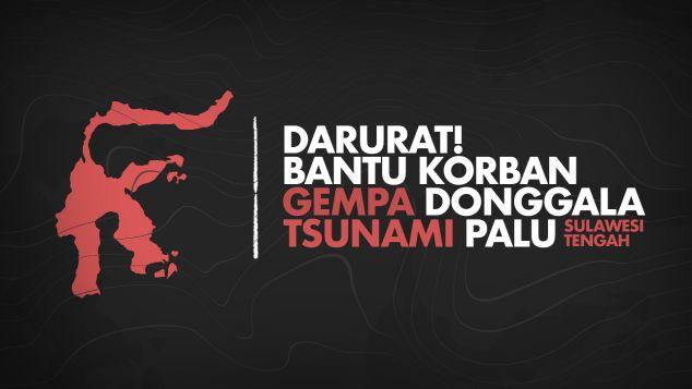 Donasi Peduli Sesama  Peduli Bencana Alam - [10.000] Bantu Korban Gempa Donggala & Tsunami Palu Sulteng